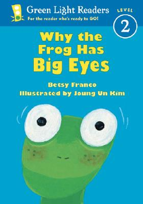 Why the Frog Has Big Eyes By Franco, Betsy/ Kim, Joung UN (ILT)