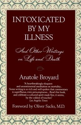 Intoxicated by My Illness and Other Writings on Life and Death By Broyard, Anatole/ Broyard, Alexandra (COM)