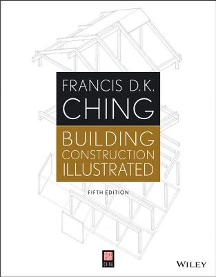 Building Construction Illustrated By Ching, Francis D. K.